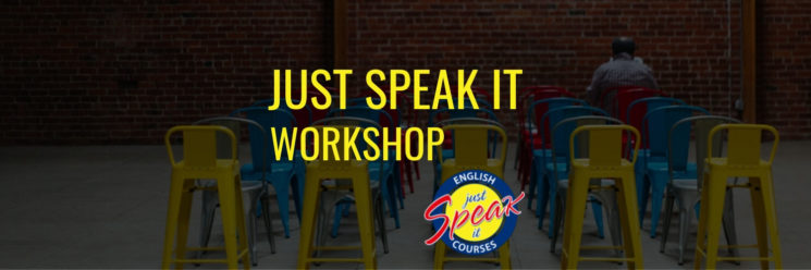 Just Speak It Workshop