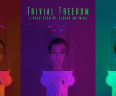 Выставка «Trivial Freedom»