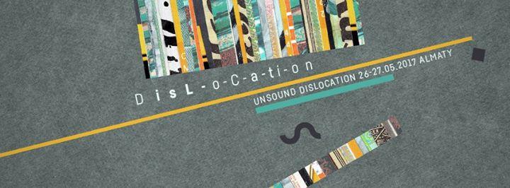 """Музыкальный фестиваль """"Unsound Dislocation Almaty"""""""